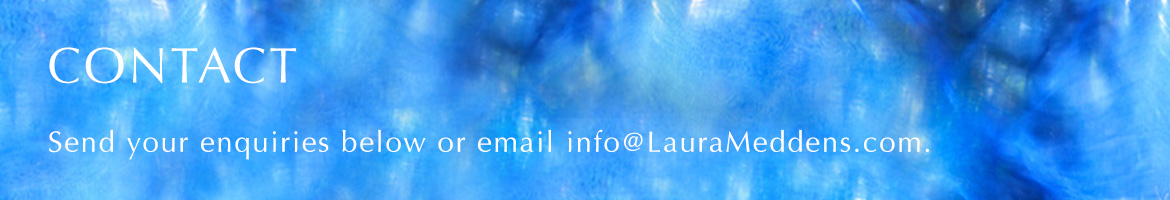 Contact. Send your enquiries below or email info@LauraMeddens.com.