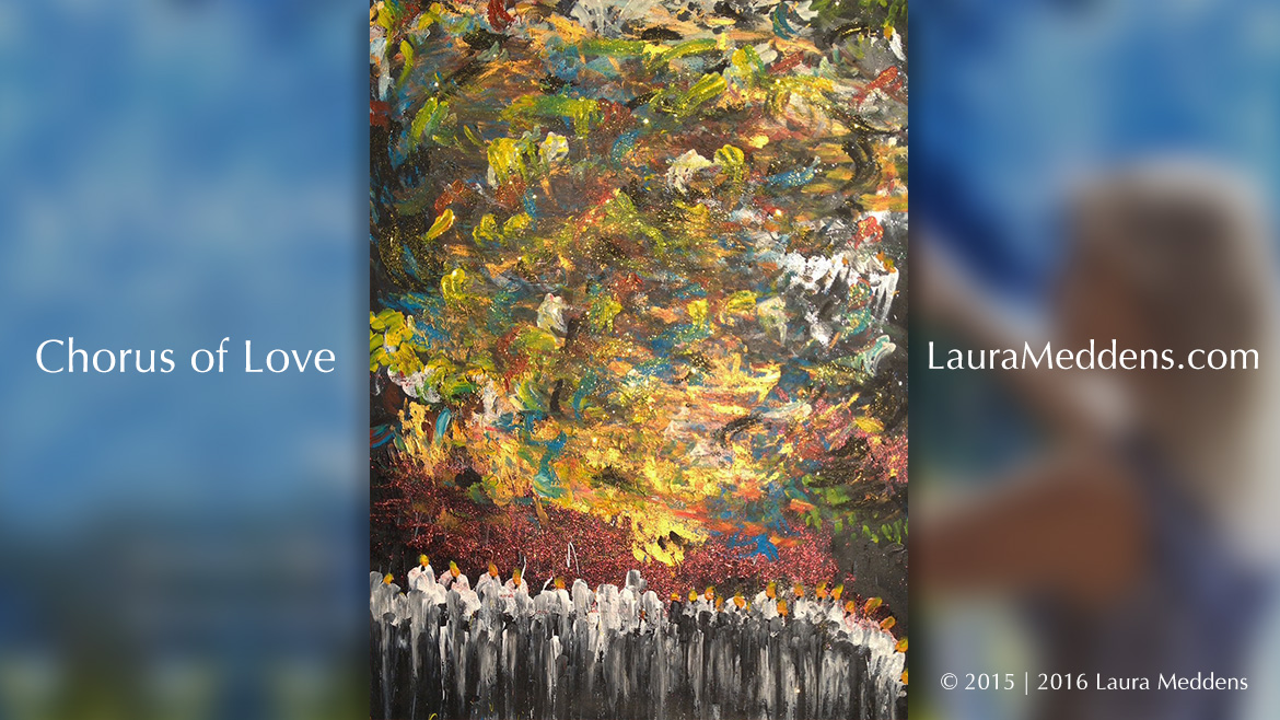 Chorus of Love by Laura Meddens