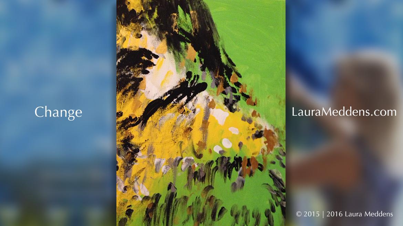 Change by Laura Meddens