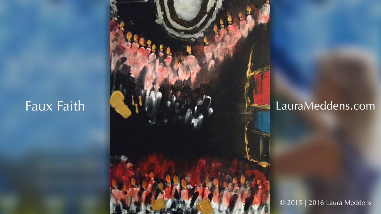 Faux Faith by Laura Meddens