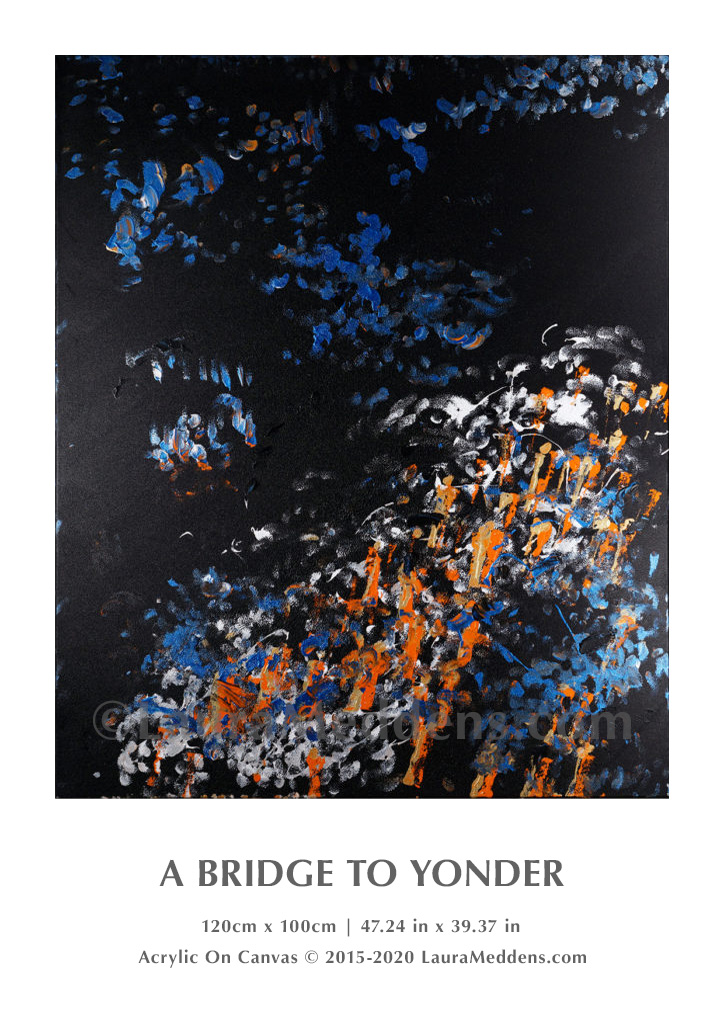 A Bridge To Yonder. Acrylic on canvas with blue, grey, orange, white and gold set against a black canvas that could resemble a cluster of asteroids. 120cm high by 100 cm wide or 47.24 inches high by 39.37 inches wide.