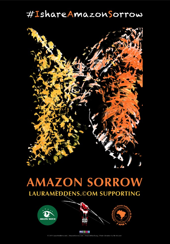 "Poster of ""Amazon Sorrow"". From the top down, text: #IshareAmazonSorrow followed by a print of the painting, then text of the title ""AmazonSorrow: LauraMeddens.com supporting AmazonWatch.org and APIB.org shown with their logos. Poster donated by Re-Art.com."
