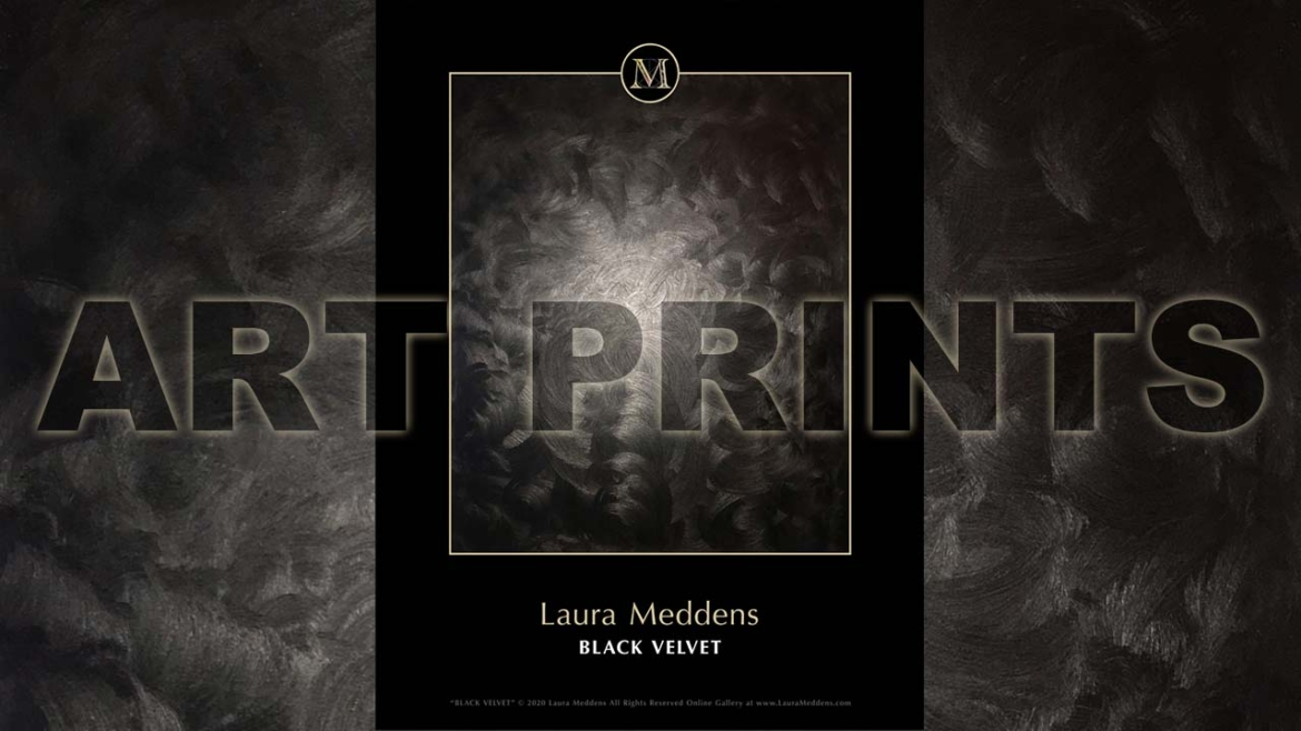 "Art Prints. Image of Laura Meddens' painting ""Black Velvet- formatted in a gold frame with her logo, name and the title on the print."
